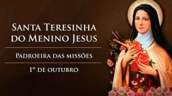 Santa Terezinha do Menino Jesus, padroeira das missões e doutora da Igreja